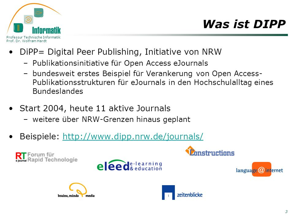 Was ist DIPP DiPP= Digital Peer Publishing, Initiative von NRW