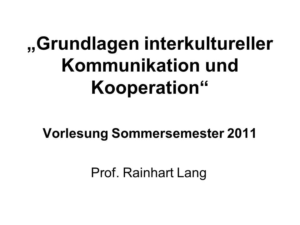 """""""Grundlagen interkultureller Kommunikation und Kooperation Vorlesung Sommersemester 2011"""