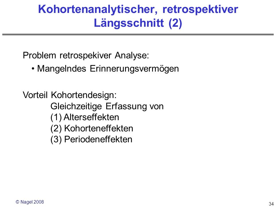 Kohortenanalytischer, retrospektiver Längsschnitt (2)