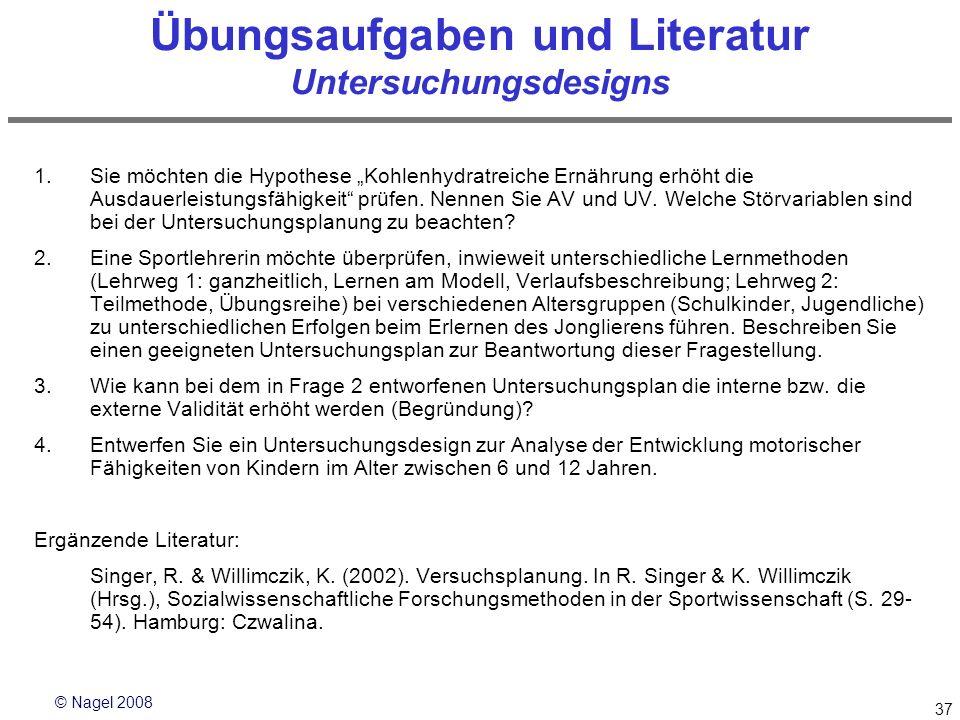 Übungsaufgaben und Literatur Untersuchungsdesigns