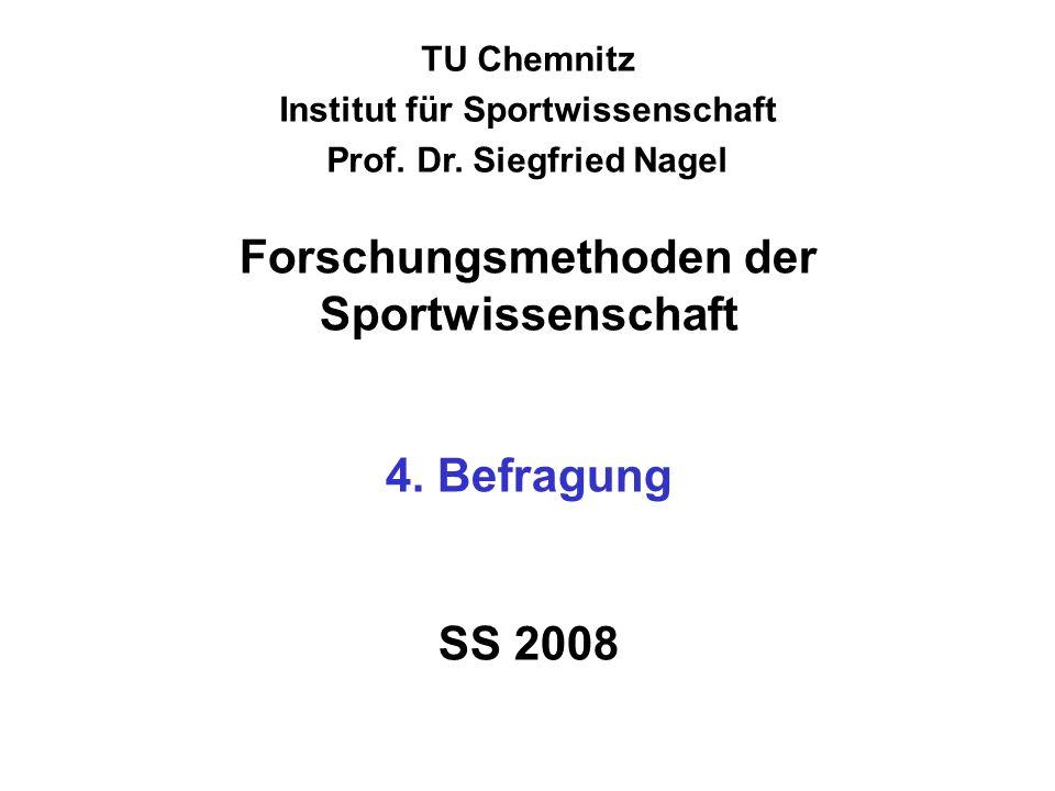 Forschungsmethoden der Sportwissenschaft 4. Befragung SS 2008
