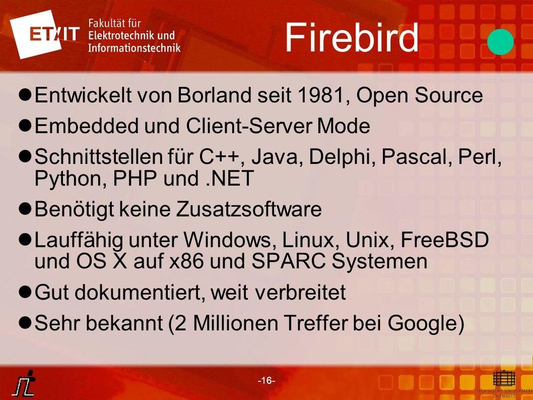 Firebird Entwickelt von Borland seit 1981, Open Source