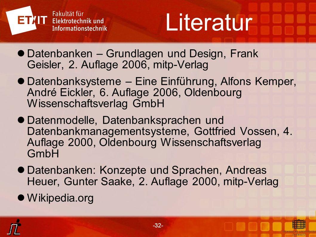Literatur Datenbanken – Grundlagen und Design, Frank Geisler, 2. Auflage 2006, mitp-Verlag.
