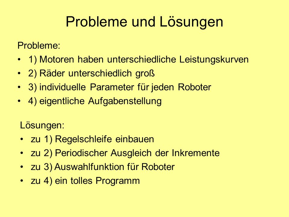 Probleme und Lösungen Probleme: