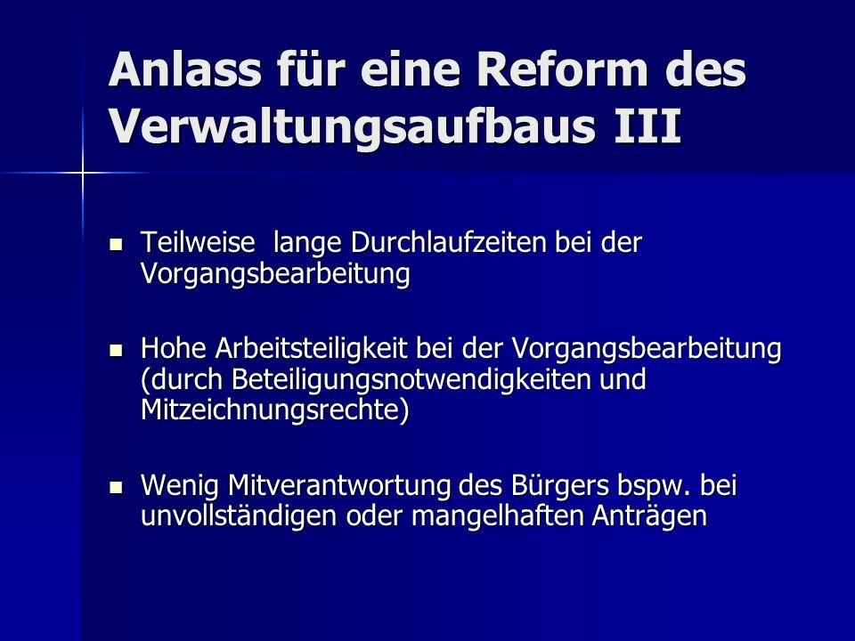 Anlass für eine Reform des Verwaltungsaufbaus III