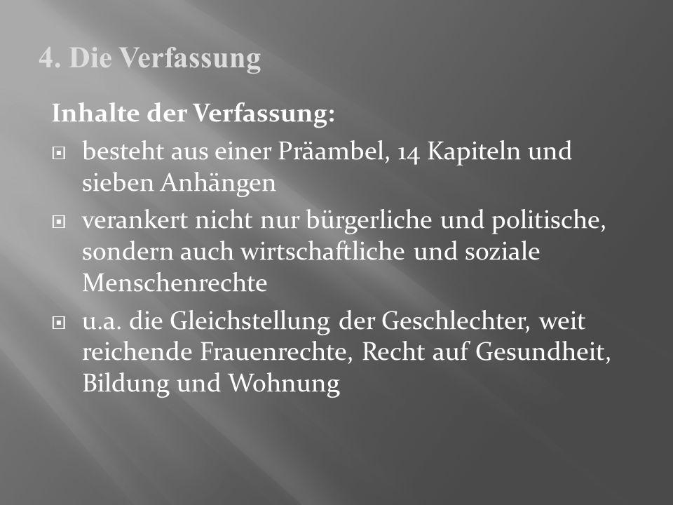 4. Die Verfassung Inhalte der Verfassung: