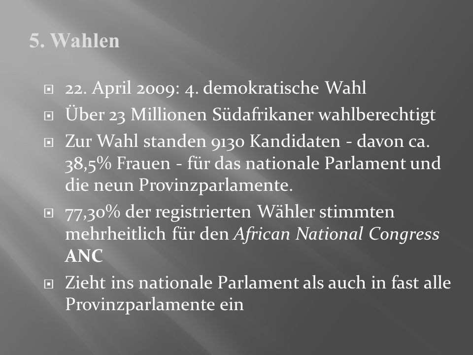 5. Wahlen 22. April 2009: 4. demokratische Wahl