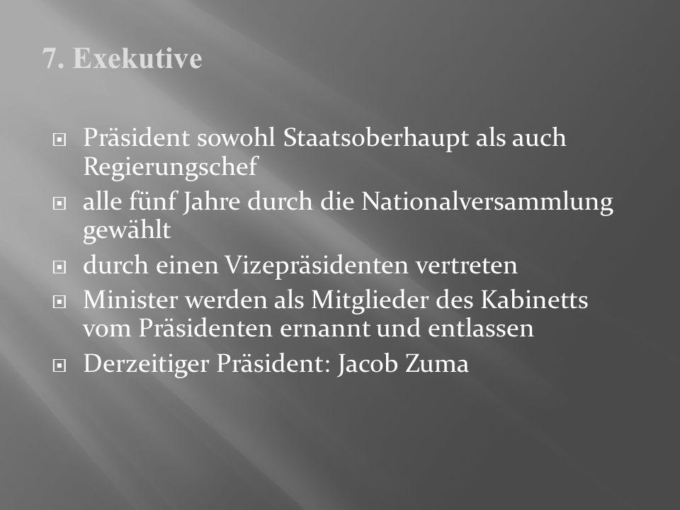 7. Exekutive Präsident sowohl Staatsoberhaupt als auch Regierungschef