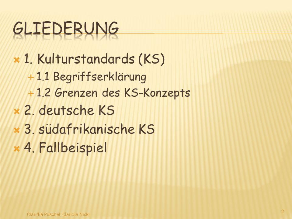 Gliederung 1. Kulturstandards (KS) 2. deutsche KS