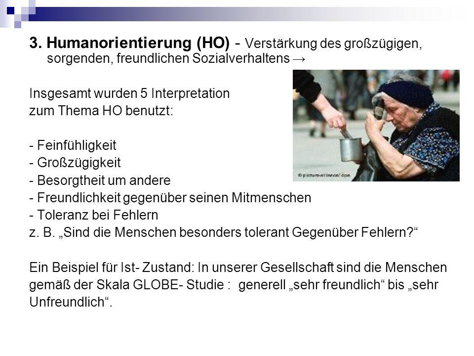 3. Humanorientierung (HO) - Verstärkung des großzügigen, sorgenden, freundlichen Sozialverhaltens →