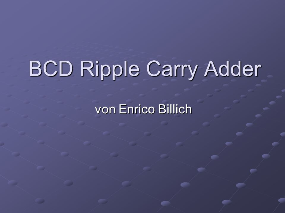 BCD Ripple Carry Adder von Enrico Billich