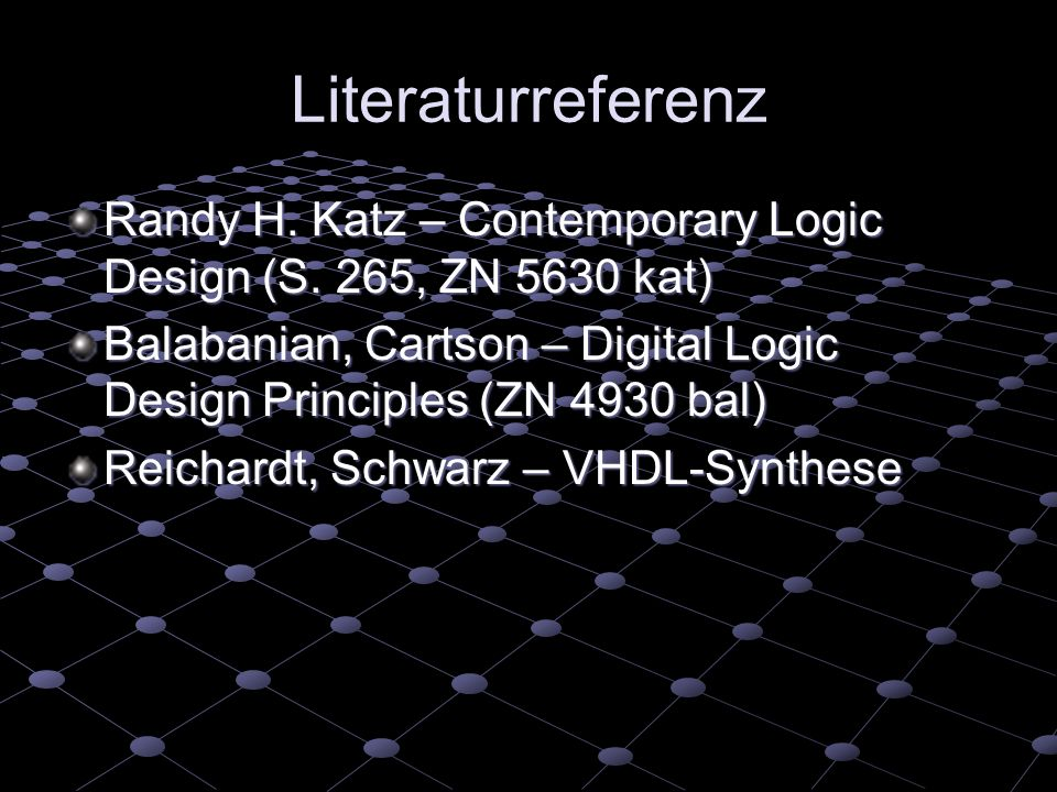 Literaturreferenz Randy H. Katz – Contemporary Logic Design (S. 265, ZN 5630 kat)