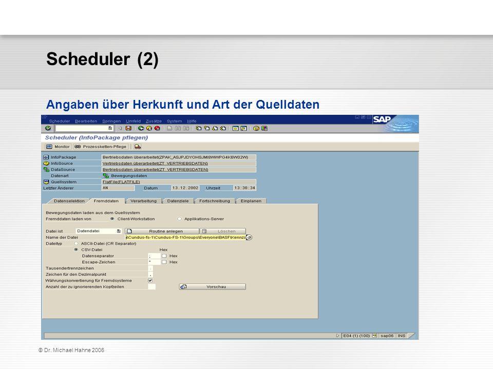 Scheduler (2) Angaben über Herkunft und Art der Quelldaten
