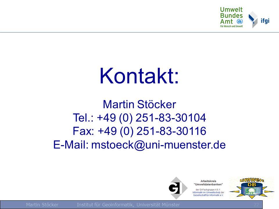 Kontakt: Martin Stöcker Tel.: +49 (0) 251-83-30104 Fax: +49 (0) 251-83-30116 E-Mail: mstoeck@uni-muenster.de.
