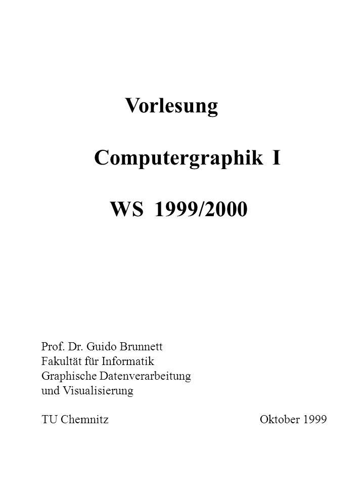 Computergraphik I WS 1999/2000 Vorlesung Prof. Dr. Guido Brunnett