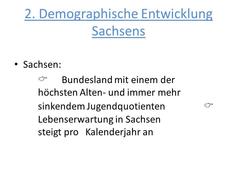 2. Demographische Entwicklung Sachsens