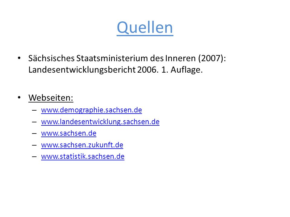 Quellen Sächsisches Staatsministerium des Inneren (2007): Landesentwicklungsbericht 2006. 1. Auflage.