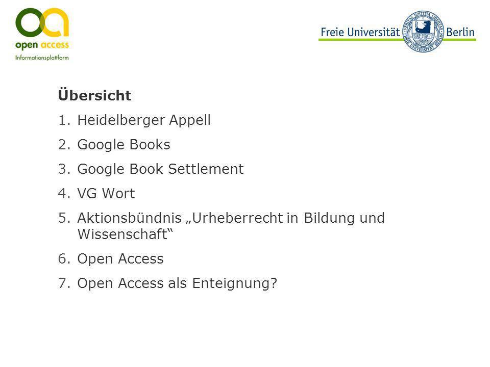 "ÜbersichtHeidelberger Appell. Google Books. Google Book Settlement. VG Wort. Aktionsbündnis ""Urheberrecht in Bildung und Wissenschaft"
