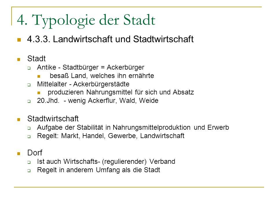 4. Typologie der Stadt 4.3.3. Landwirtschaft und Stadtwirtschaft Stadt