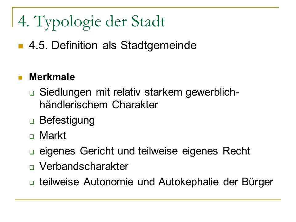 4. Typologie der Stadt 4.5. Definition als Stadtgemeinde