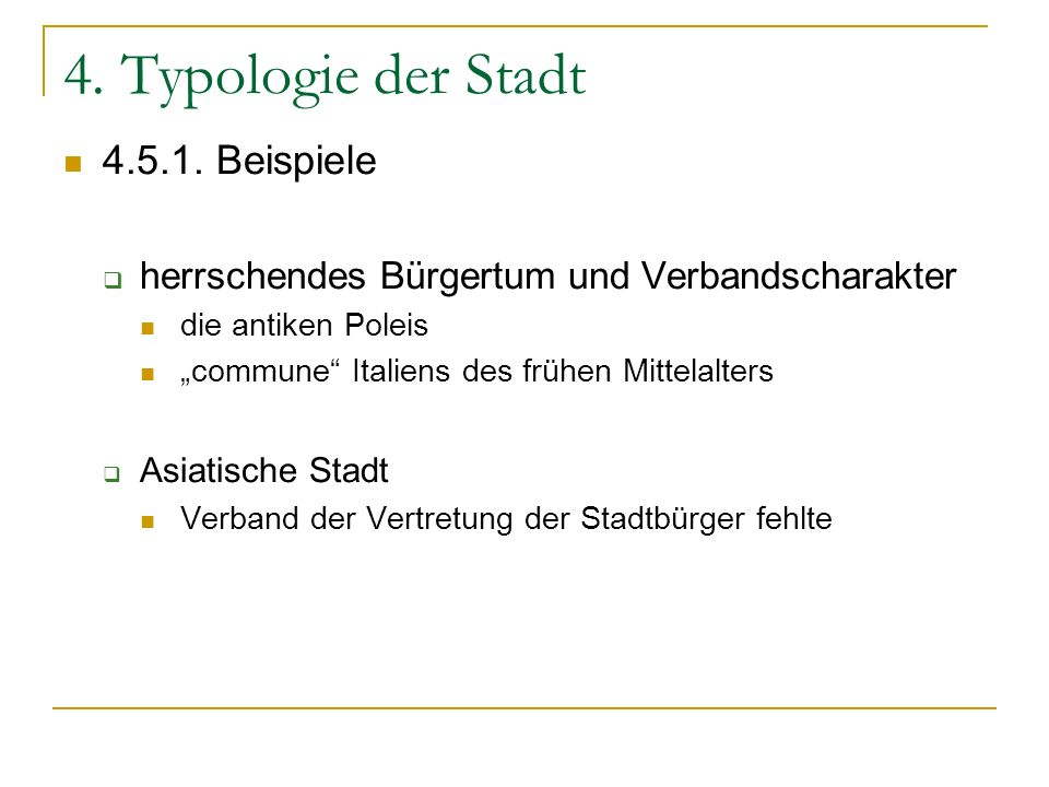 4. Typologie der Stadt 4.5.1. Beispiele