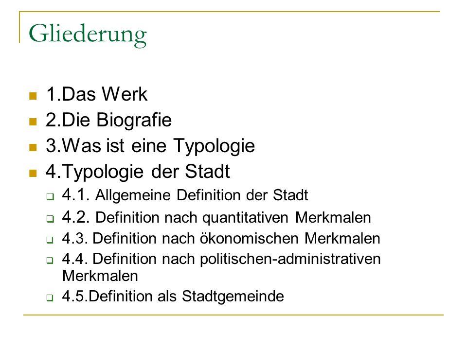 Gliederung 1.Das Werk 2.Die Biografie 3.Was ist eine Typologie