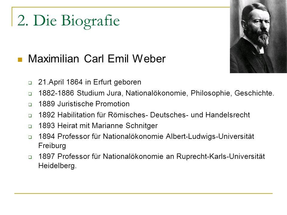 2. Die Biografie Maximilian Carl Emil Weber