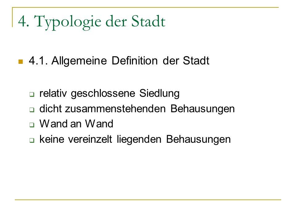 4. Typologie der Stadt 4.1. Allgemeine Definition der Stadt