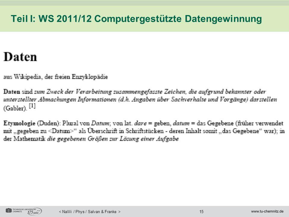 Teil I: WS 2011/12 Computergestützte Datengewinnung