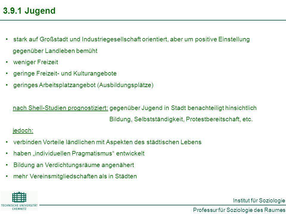 3.9.1 Jugend stark auf Großstadt und Industriegesellschaft orientiert, aber um positive Einstellung.
