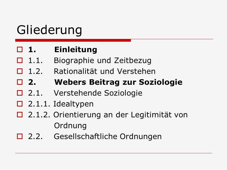 Gliederung 1. Einleitung 1.1. Biographie und Zeitbezug