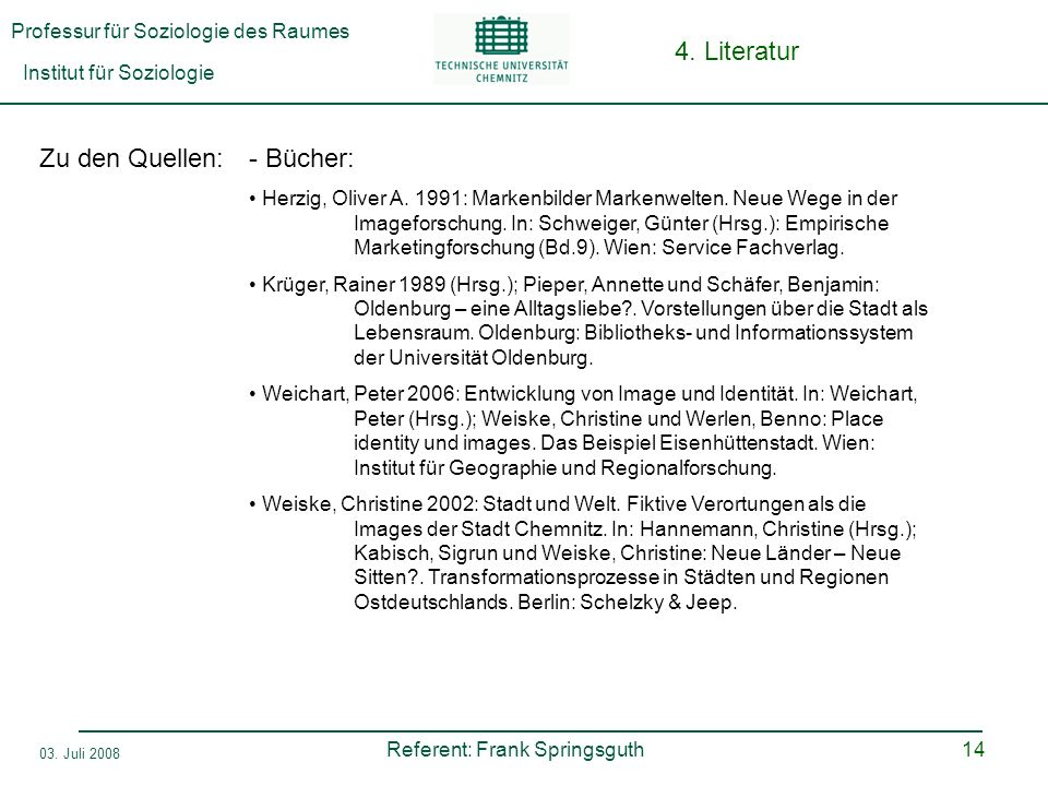Zu den Quellen: - Bücher: