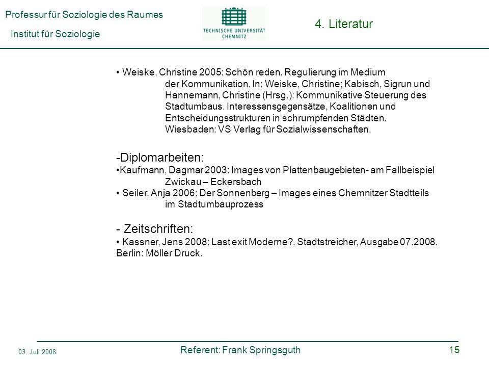 4. Literatur Diplomarbeiten: - Zeitschriften: