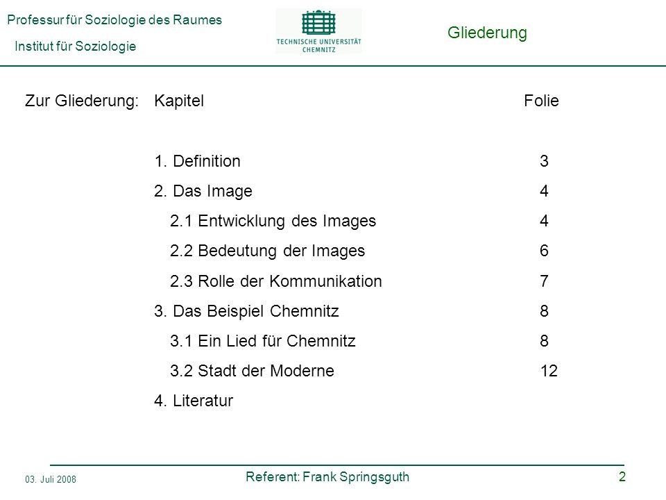 Gliederung Zur Gliederung: Kapitel Folie. 1. Definition 3. 2. Das Image 4.