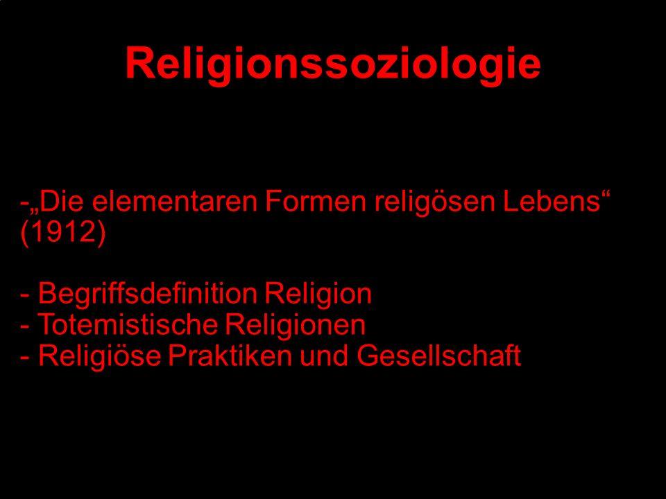 """Religionssoziologie -""""Die elementaren Formen religösen Lebens (1912)"""