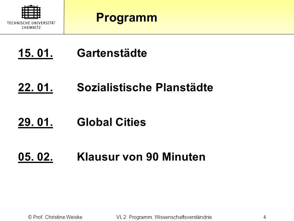 © Prof. Christine Weiske VL 2: Programm, Wissenschaftsverständnis 4