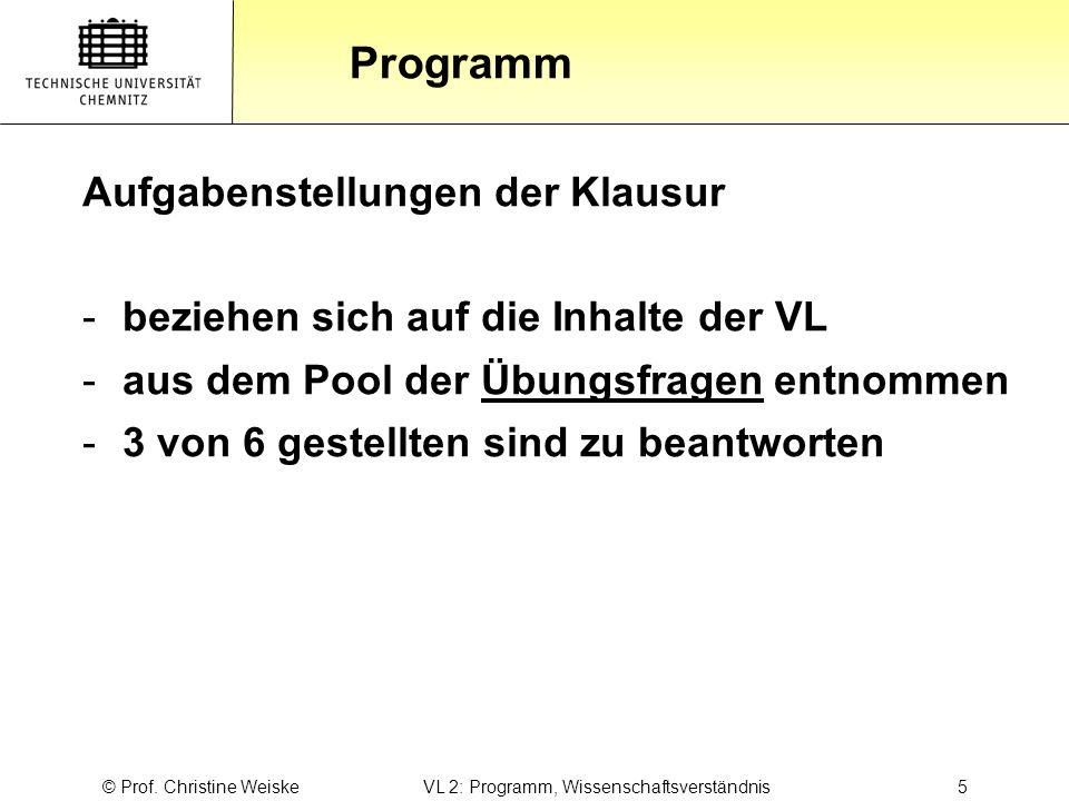 © Prof. Christine Weiske VL 2: Programm, Wissenschaftsverständnis 5