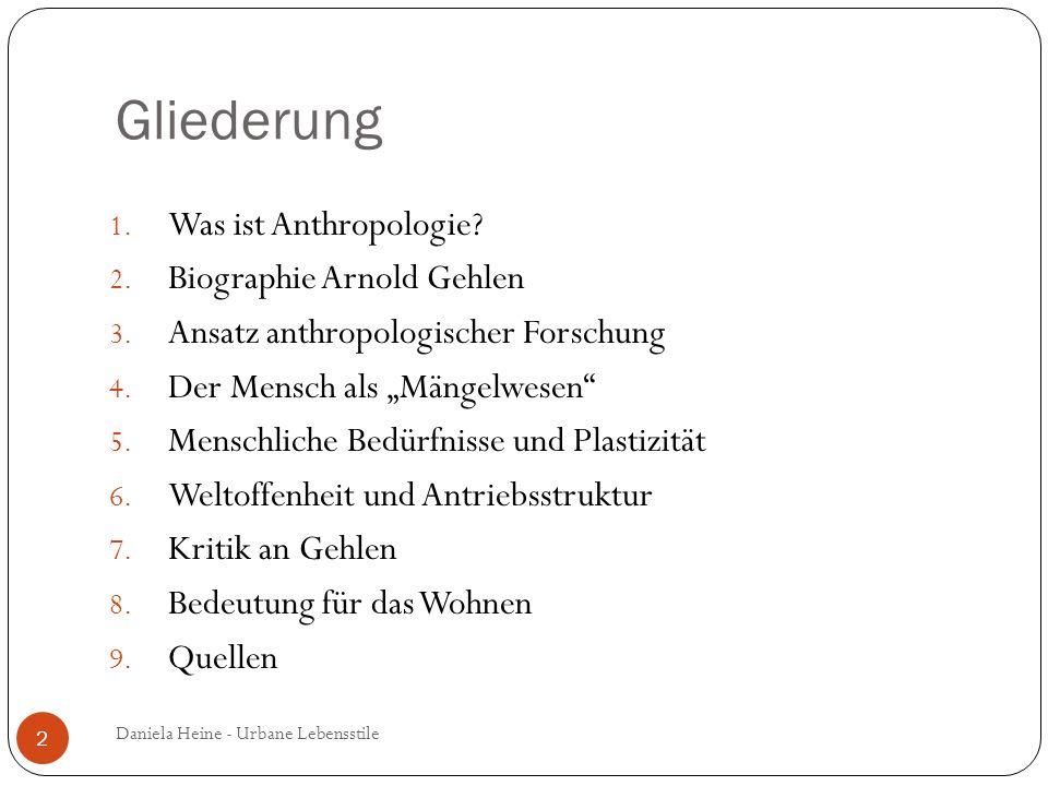 Gliederung Was ist Anthropologie Biographie Arnold Gehlen