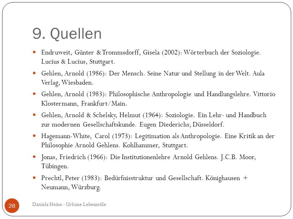 9. Quellen Endruweit, Günter & Trommsdorff, Gisela (2002): Wörterbuch der Soziologie. Lucius & Lucius, Stuttgart.