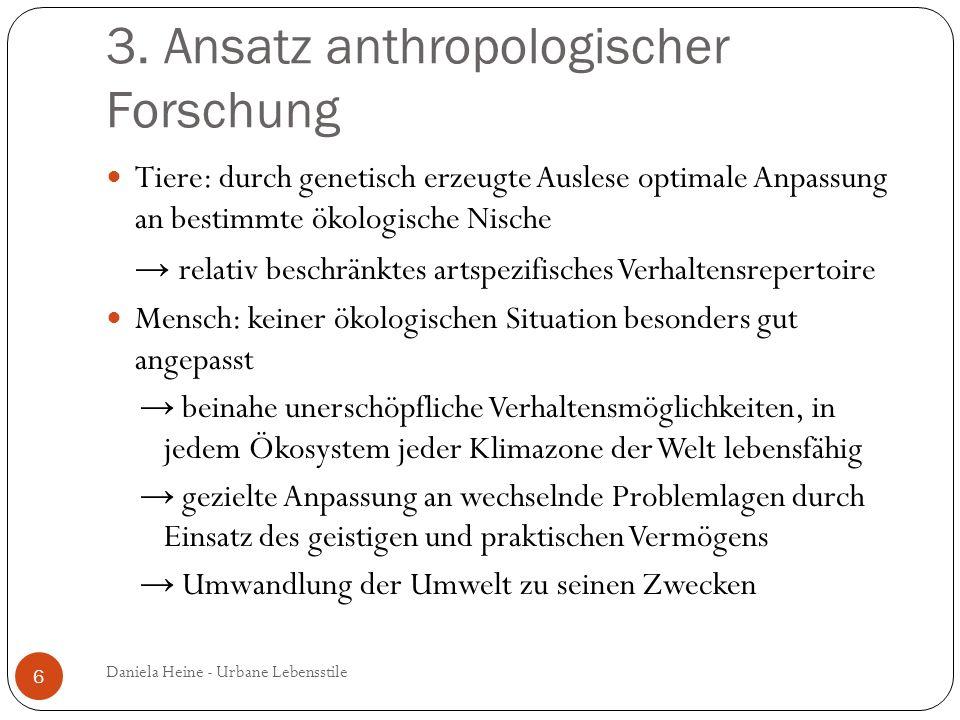 3. Ansatz anthropologischer Forschung