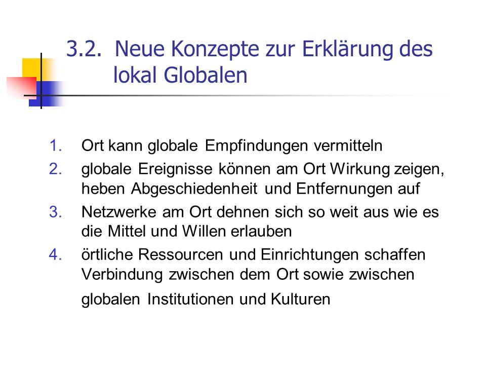 3.2. Neue Konzepte zur Erklärung des lokal Globalen
