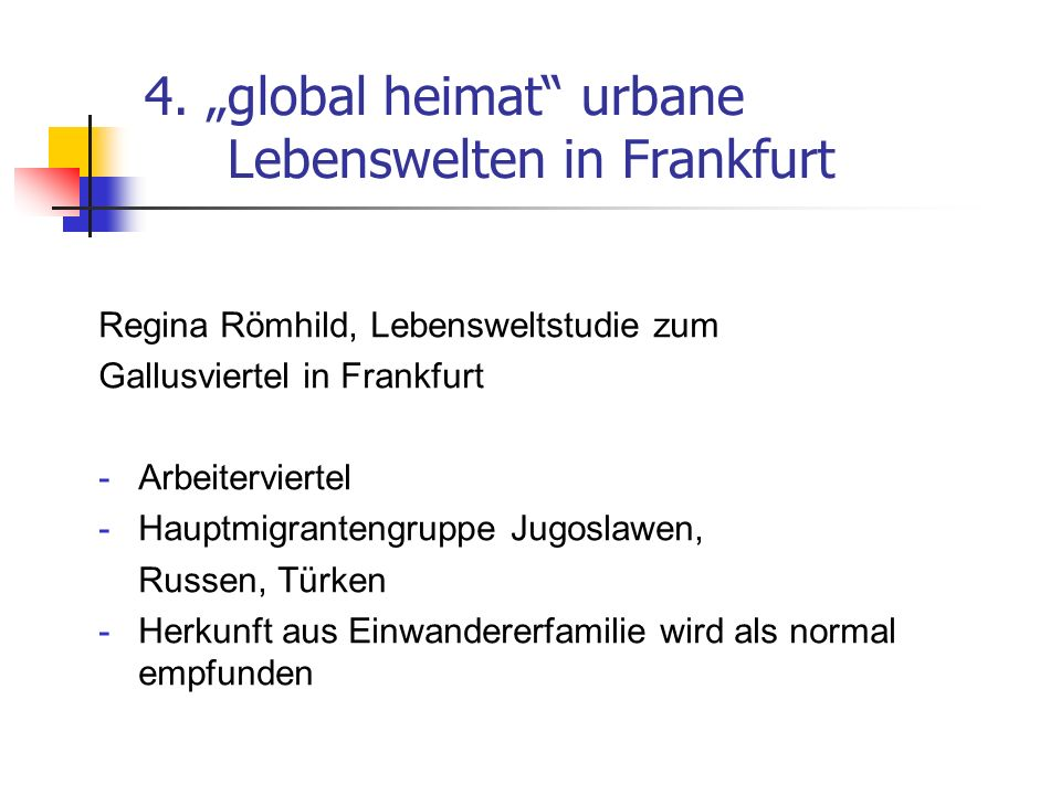 "4. ""global heimat urbane Lebenswelten in Frankfurt"