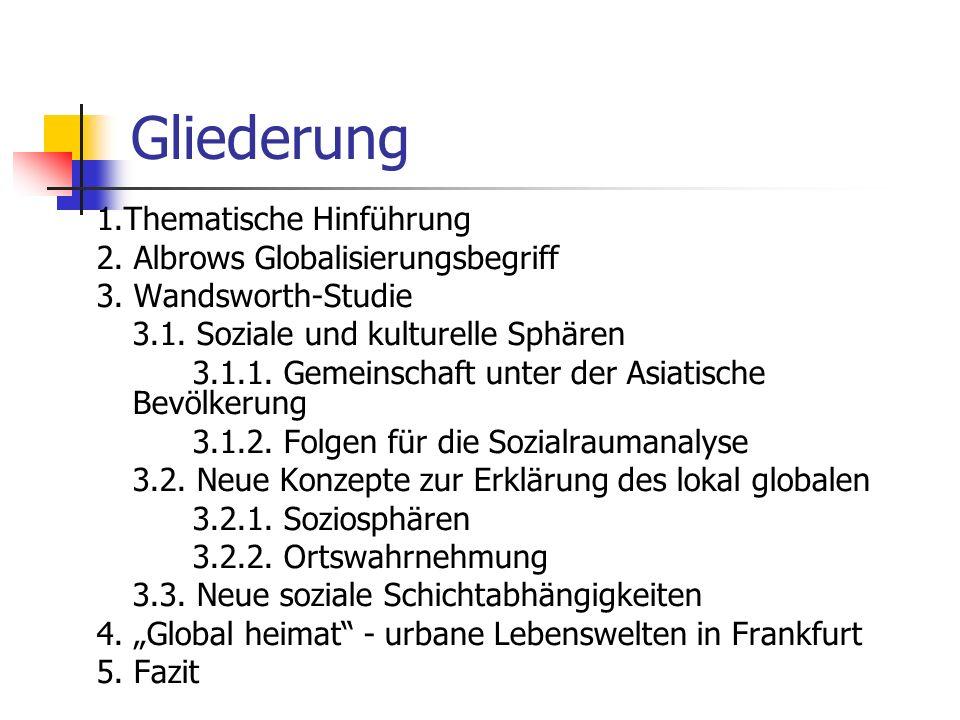 Gliederung 1.Thematische Hinführung 2. Albrows Globalisierungsbegriff