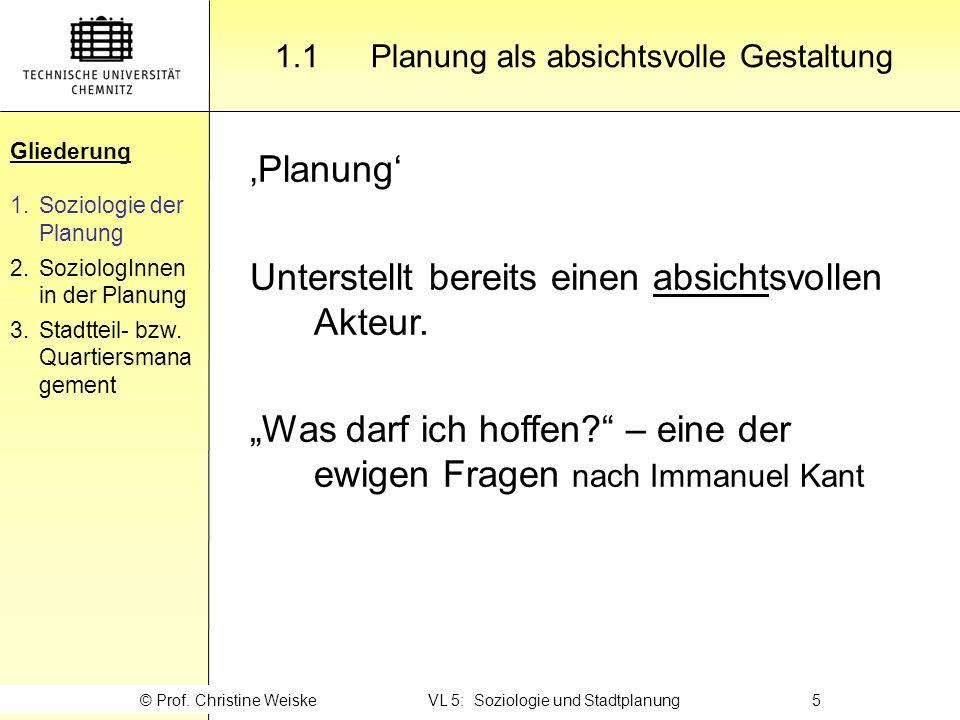 Gliederung 'Planung' Unterstellt bereits einen absichtsvollen Akteur.