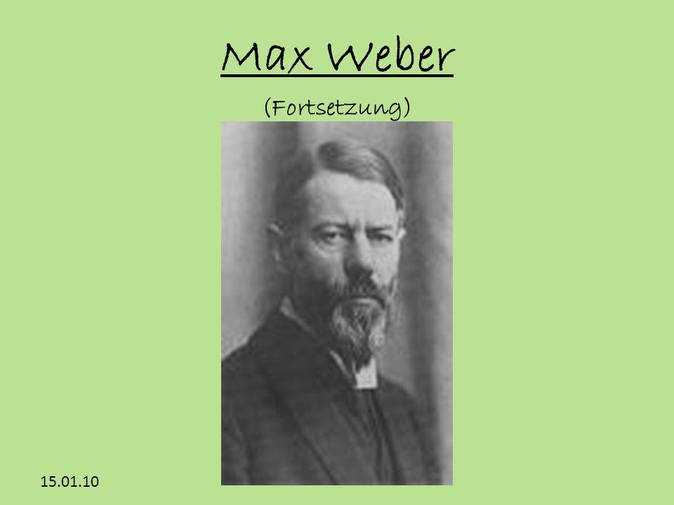 Max Weber (Fortsetzung)