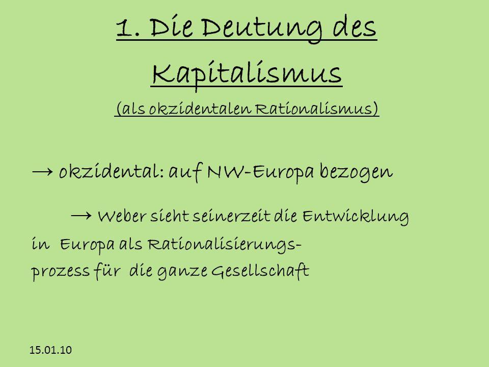 1. Die Deutung des Kapitalismus (als okzidentalen Rationalismus)