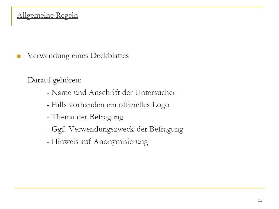Allgemeine Regeln Verwendung eines Deckblattes. Darauf gehören: - Name und Anschrift der Untersucher.