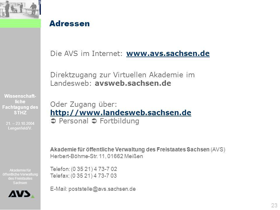 Adressen Die AVS im Internet: www.avs.sachsen.de