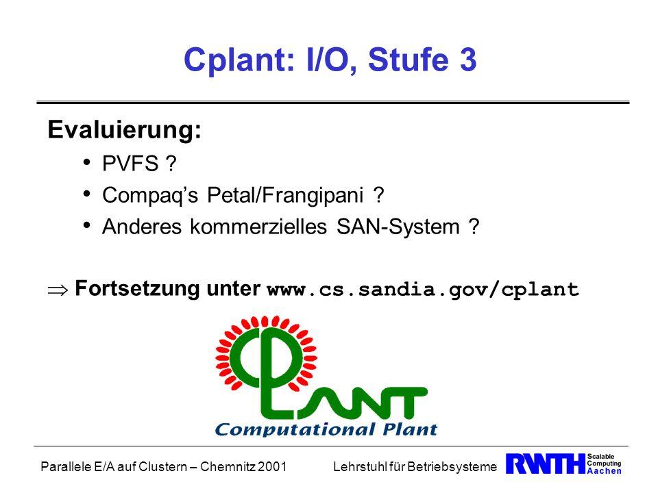 Cplant: I/O, Stufe 3 Evaluierung: PVFS Compaq's Petal/Frangipani