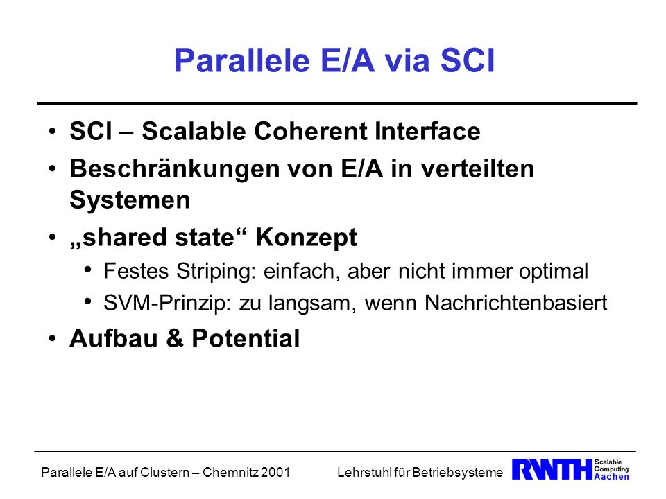 Parallele E/A via SCI SCI – Scalable Coherent Interface